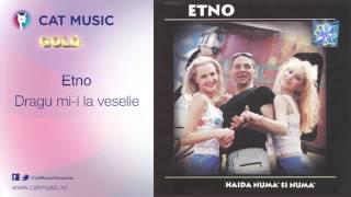 Etno - Dragu mi-i la veselie