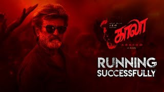 Kaala (Tamil) Running Successfully | Rajinikanth | Pa Ranjith | Dhanush | Santhosh Narayanan