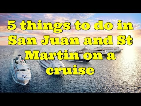 5 things TO DO in San Juan and St Marteen ports with cruise Critic editor Colleen Mcdaniel
