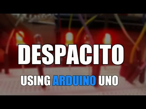DESPACITO- Using ARDUINO UNO.