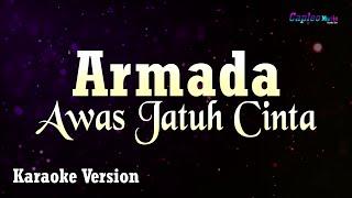 Armada - Awas Jatuh Cinta  Karaoke Version