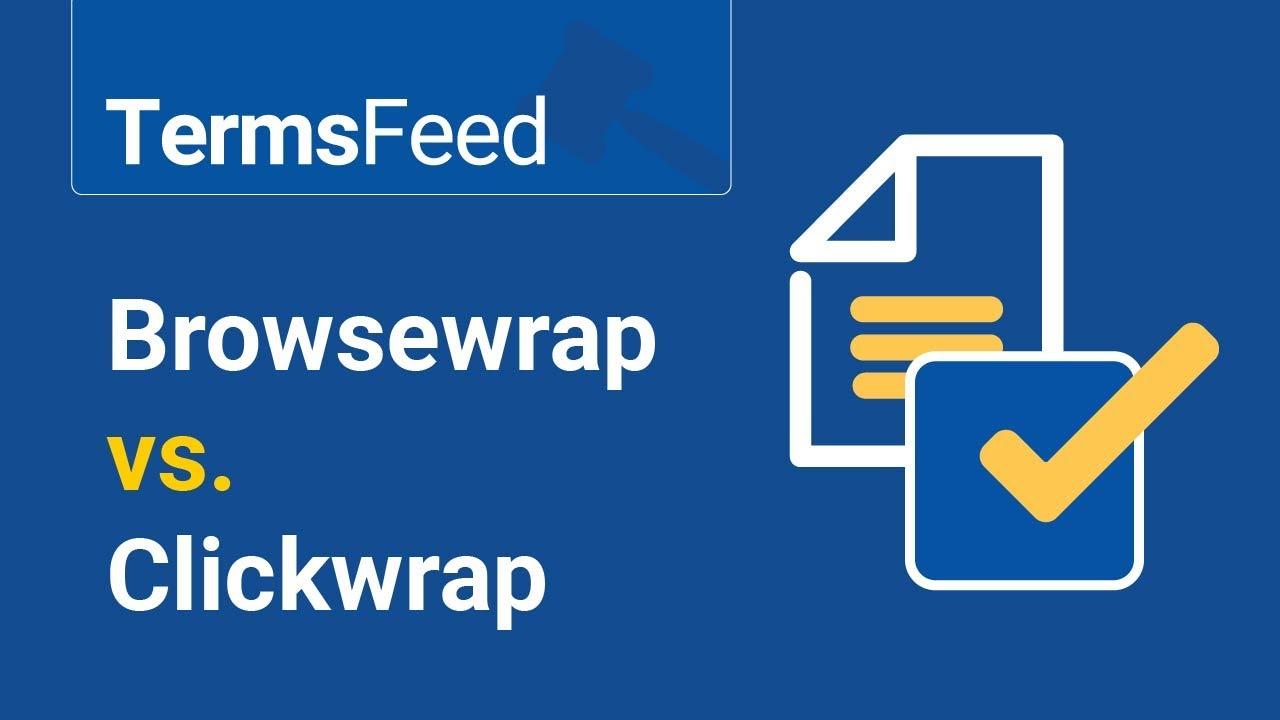 Browsewrap vs  Clickwrap - TermsFeed