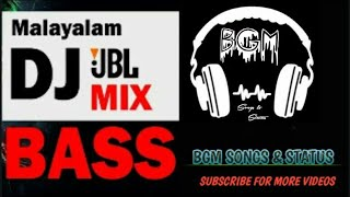 MALAYALAM DJ REMIXES 2019 JBL NONSTOP BASS BOOST MIXING WITH BGM JBL MIX