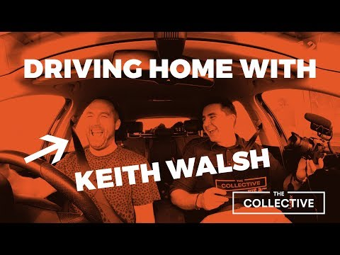 Driving Home With...Keith Walsh - The Collective on RTÉ 2fm