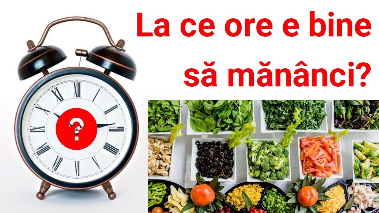 La ce ore e bine să mănânci? Afla opinia nutritionistului!