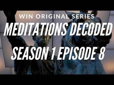 The Meditations Of Marcus Aurelius Decoded   S1 E8
