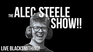 Behind the Scenes - Finishing 70 Hammers!!  Episode 43: The Alec Steele Show!!