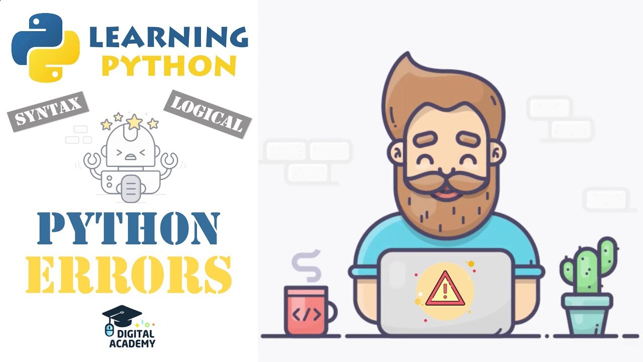 Exceptions in Python: Types of Errors in Python (Syntax, Logical)
