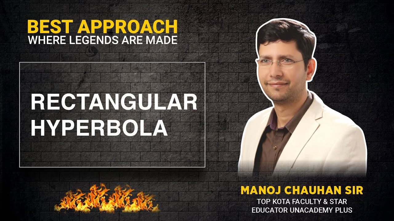 🔥 JEE Mathematics   Rectangular Hyperbola   by Manoj Chauhan Sir - Best Approach 🔥