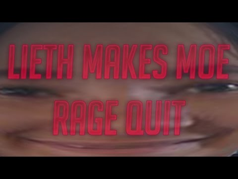 LIETH (MINI MOE) MAKES MOE RAGE QUIT!!!