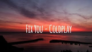 Fix You - Coldplay | Lirik lagu | Pemandangan sinematik HD