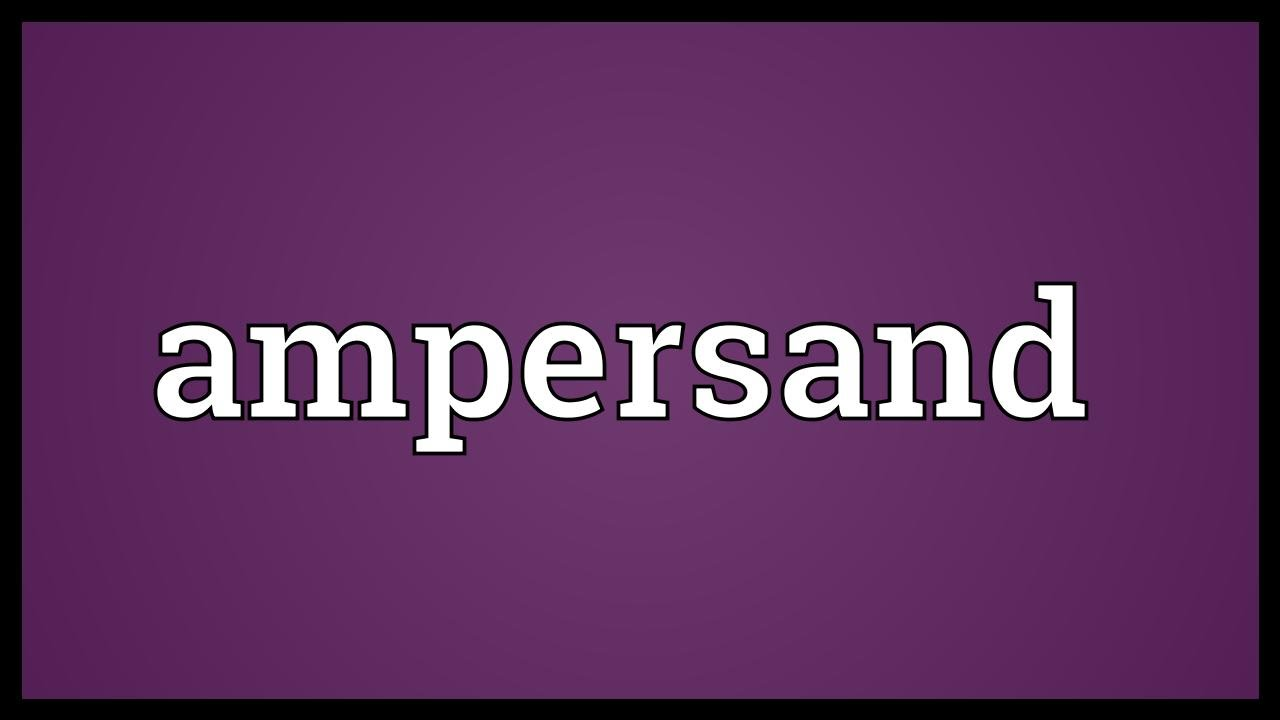 Ampersand Meaning Youtube