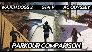 "AC Odyssey ""PARKOUR"" Comparison VS Watch Dogs 2 VS GTA V 