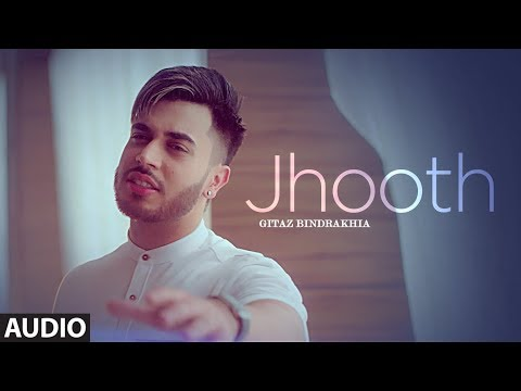 JHOOTH: GITAZ BINDRAKHIA (Audio Song) | Goldboy | Nirmaan | New Punjabi Song 2017