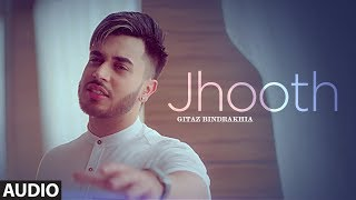 JHOOTH: GITAZ BINDRAKHIA (Audio Song) | Goldboy | Nirmaan | New Punjabi Song 2017 thumbnail