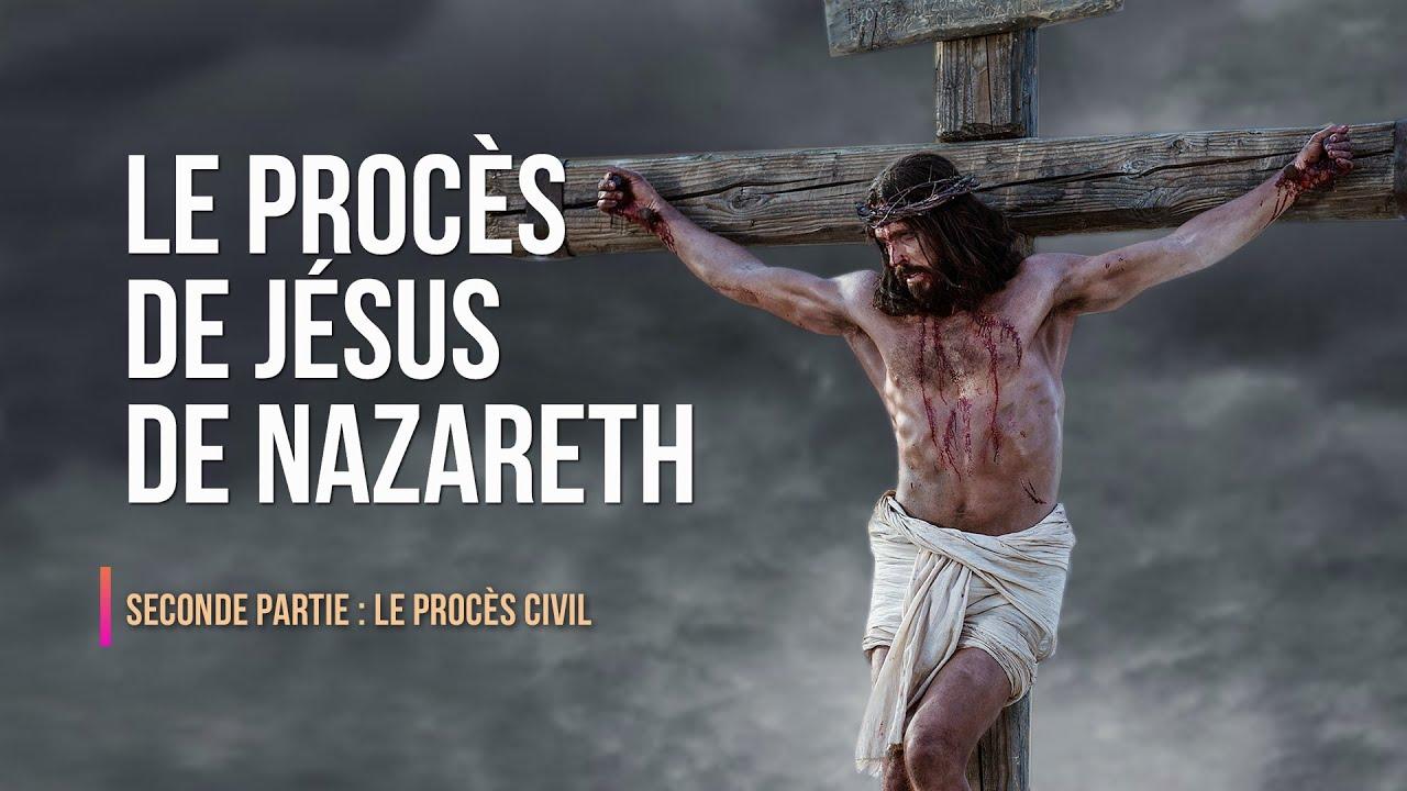 LE PROCÈS DE JÉSUS DE NAZARETH - Le procès civil