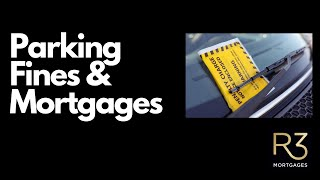 Unresolved Parking Tickets and Mortgages
