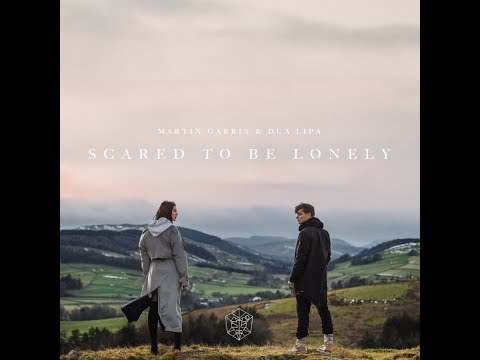 Martin Garrix & Dua Lipa-Scared To Be Lonely (letra)