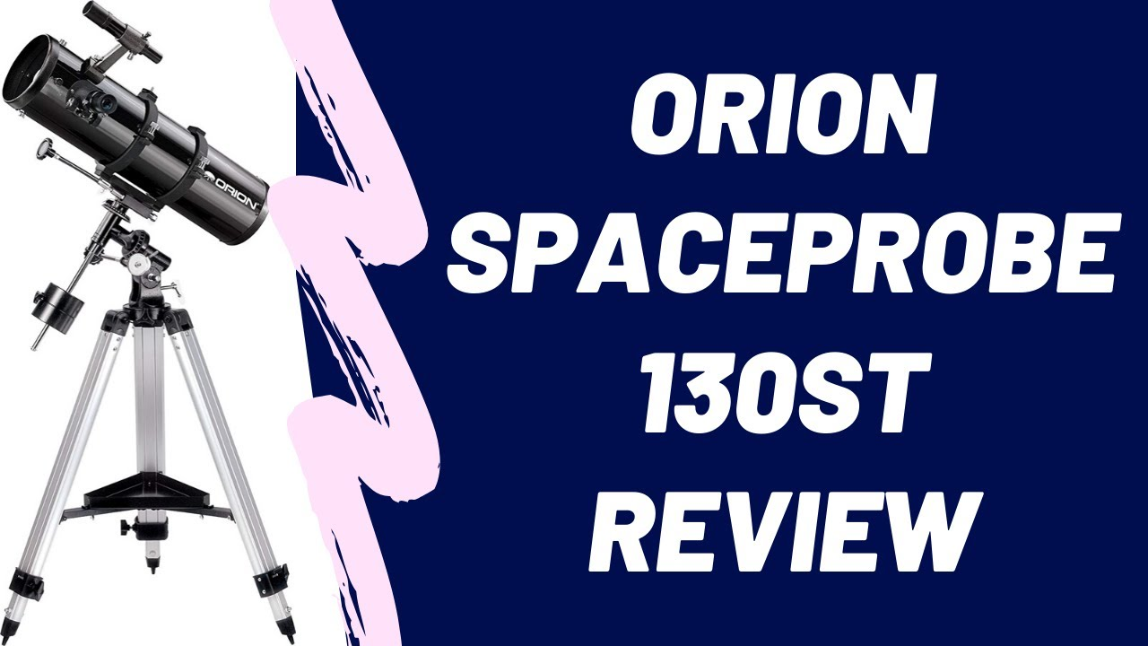 Orion Spaceprobe 130ST Reflector Telescope Review