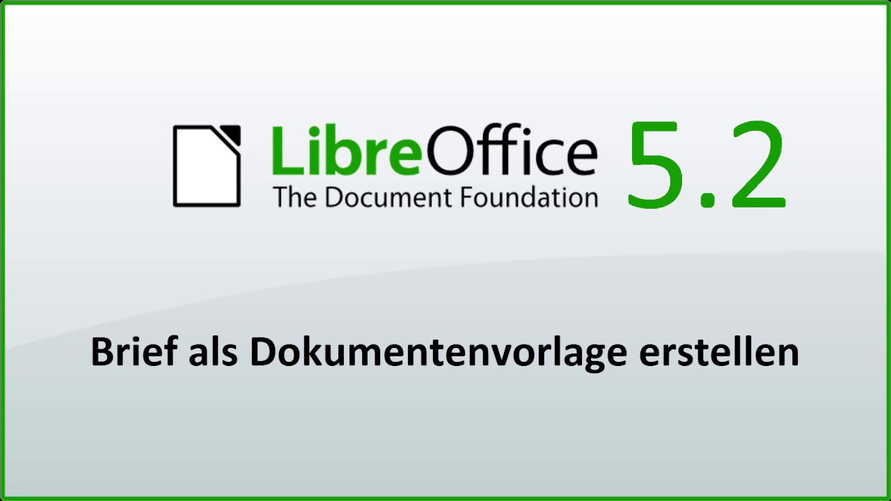 Libreoffice Brief Als Dokumentenvorlage Erstellen Deutsch Youtube