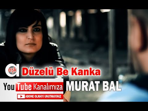 Düzelü Be Kanka   Murat Bal Official Video