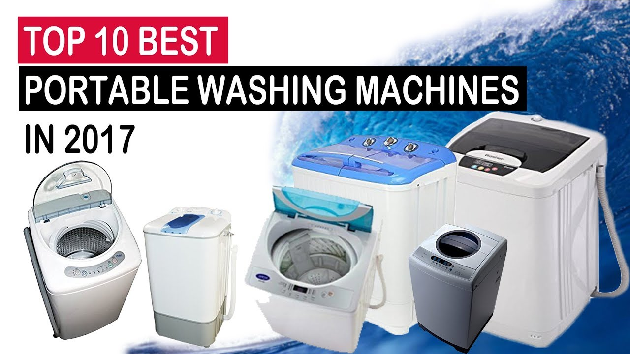 Best Top Loading Washing Machine >> Top 10 Best Portable Washing Machines 2017 - YouTube