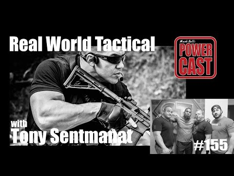 Mark Bell's PowerCast #155 | Real World Tactical | Tony Sentmanat