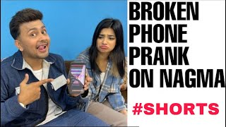 Broken phone prank on @nagma #Shorts