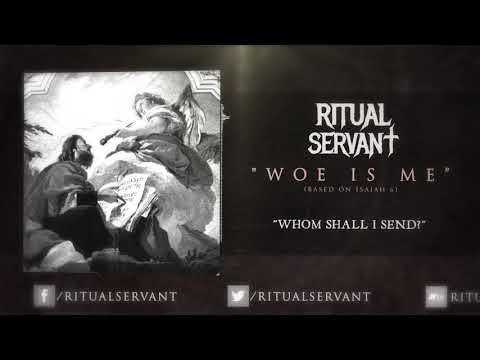 Ritual Servant - Woe Is Me - (Official Lyric Video)