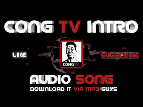 CONG TV INTRO AUDIO SONG FREE DOWNLOAD | INTRO SONG | DOWNLOAD IT VIA MP3 | ALLEN TV JEGOC