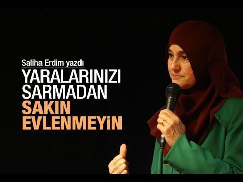 Saliha Erdim : Yaralarınızı sarmadan sakın evlenmeyin
