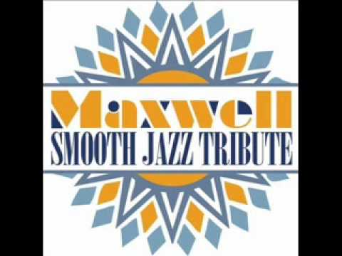 Whenever Wherever Whatever - Maxwell Smooth Jazz Tribute