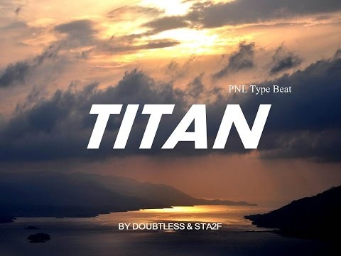 PNL type beat // instru type PNL - TITAN (prod by Doubtless & STA2F)