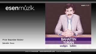 Bahattin Turan - Pınar Başından Bulanır