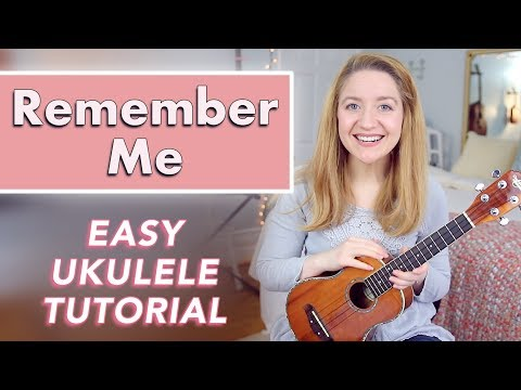 Remember Me - Coco (EASY UKULELE TUTORIAL)