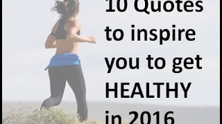 10 quotes to inspire you get healthy ...