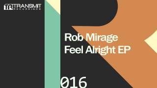 Rob Mirage - Feel Alright (Original Mix)