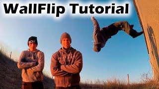 Как научиться WallFlip за одну тренировку (WallFlip Tutorial)