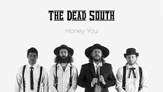 The Dead South Honey You -.mp3