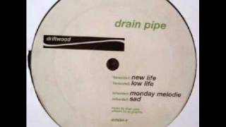 Drain Pipe - Monday Melodie