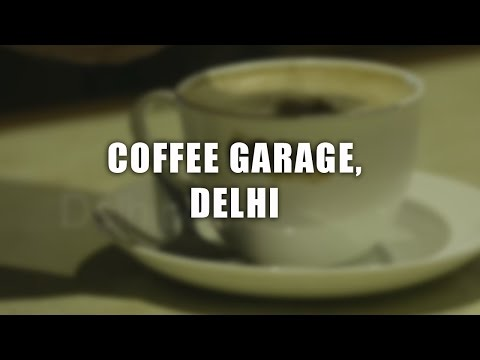Coffee Garage, Delhi | The DelhiPedia