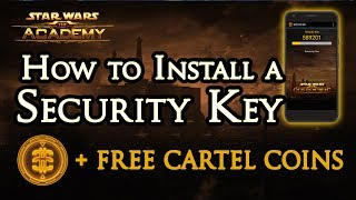 How to Install a SWTOR Security Key and get 100 Free Cartel Coins per month! - The Academy