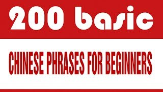 200 basic Chinese phrases for beginners.