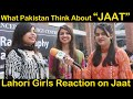 What Pakistan Thinks About Jaat | Would You Like To Date A