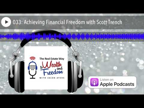 033: Achieving Financial Freedom with Scott Trench