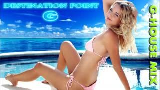 DESTINATION POINT - G (G-HOUSE MIX #001)
