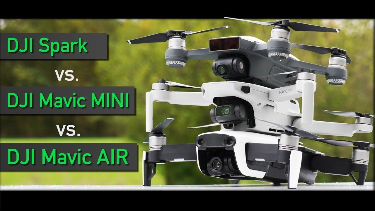 Beste Drohne Vergleich Dji Mavic Mini Vs Dji Spark Vs Dji Mavic Air Youtube
