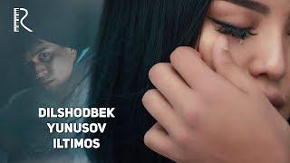 Dilshodbek Yunusov - Iltimos | Дилшодбек Юнусов - Илтимос