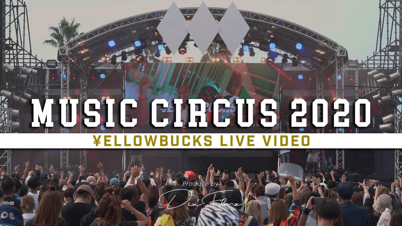 ¥ellow Bucks - MUSIC CIRCUS 2020 [Official Live Video]