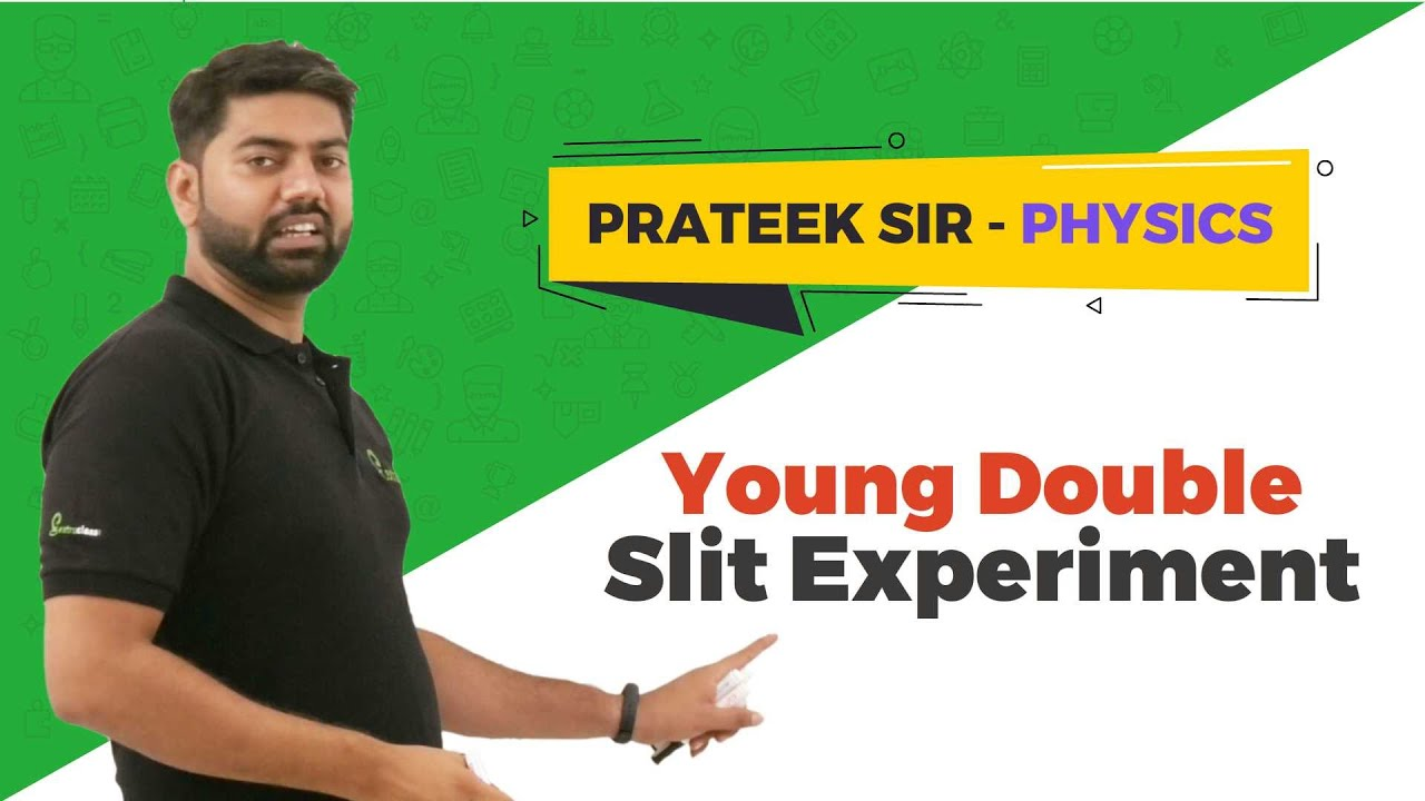 Young Double Slit Experiment | Prateek Sir Physics | Extraclass.com
